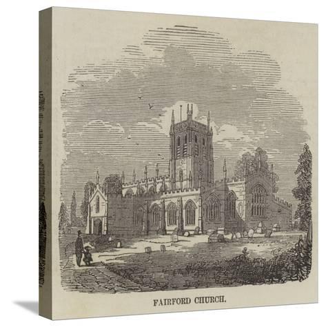 Fairford Church--Stretched Canvas Print