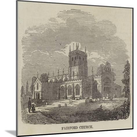 Fairford Church--Mounted Giclee Print