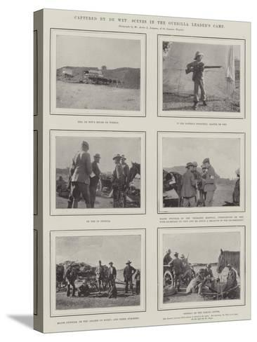Captured by De Wet, Scenes in the Guerilla Leader's Camp--Stretched Canvas Print