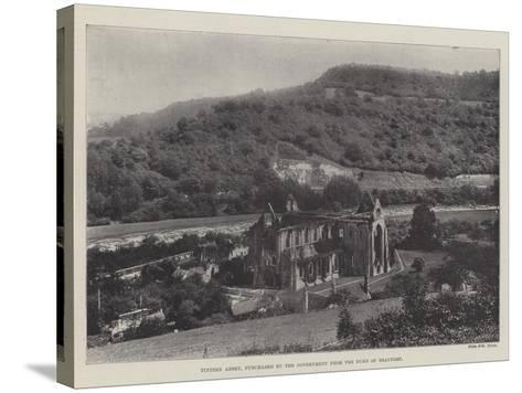 Tintern Abbey, Purchased by the Government from the Duke of Beaufort--Stretched Canvas Print