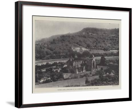 Tintern Abbey, Purchased by the Government from the Duke of Beaufort--Framed Art Print