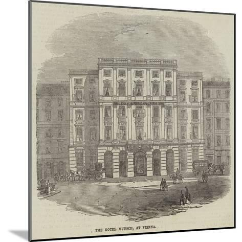 The Hotel Munsch, at Vienna--Mounted Giclee Print