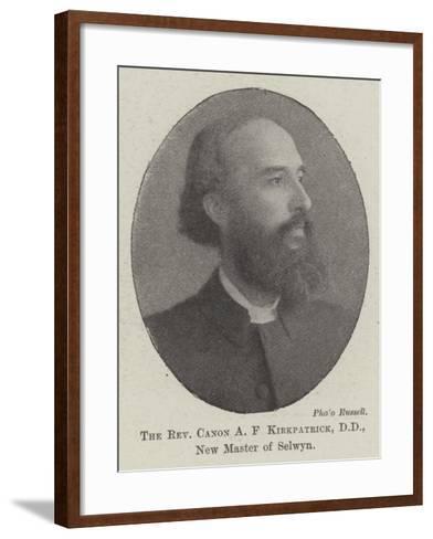 The Reverend Canon a F Kirkpatrick, New Master of Selwyn--Framed Art Print