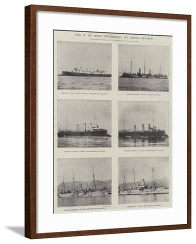 Types of the French Mediterranean and Channel Squadrons--Framed Art Print
