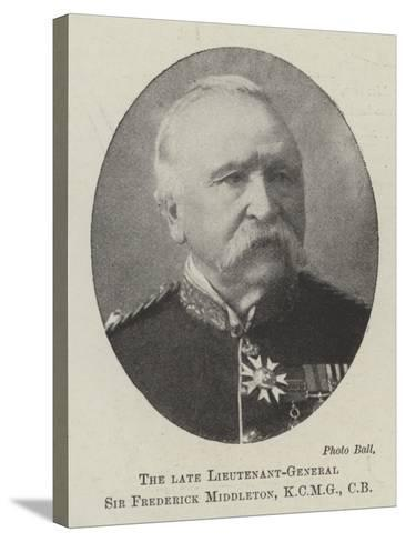 The Late Lieutenant-General Sir Frederick Middleton, Cb--Stretched Canvas Print
