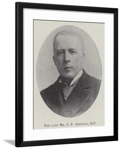 The Late Mr J P Aspinall--Framed Art Print