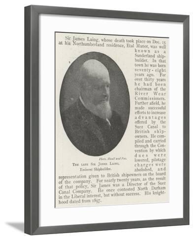 The Late Sir James Laing, Eminent Shipbuilder--Framed Art Print