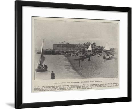 The Clarence Pier, Southsea, Buildings to Be Removed--Framed Art Print