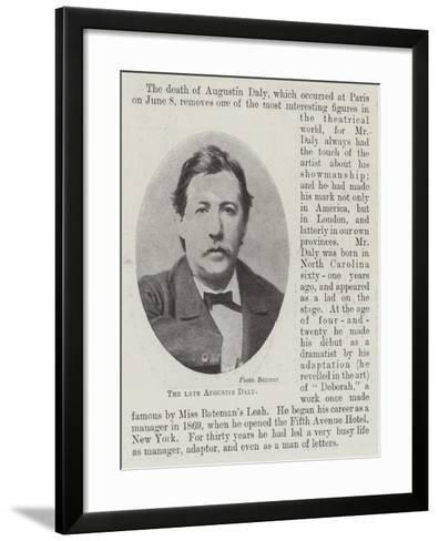 The Late Augustin Daly--Framed Art Print
