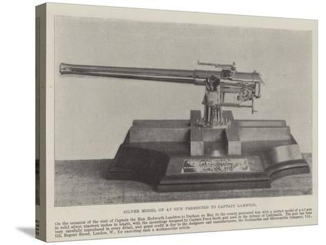 Silver Model of 4.7 Gun Presented to Captain Lambton--Stretched Canvas Print