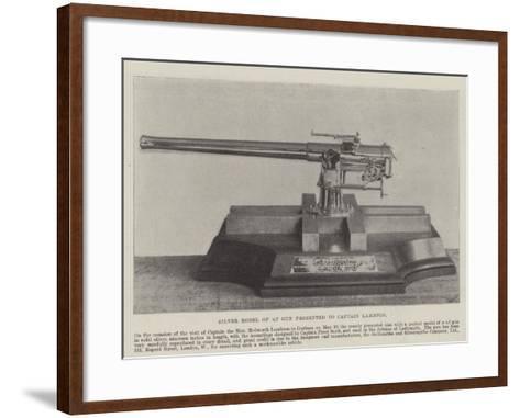 Silver Model of 4.7 Gun Presented to Captain Lambton--Framed Art Print