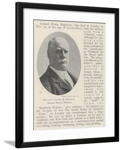 The Late Colonel H Mapleson, Famous Musical Director--Framed Art Print