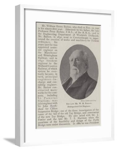 The Late Mr W H Barlow, Distinguished Civil Engineer--Framed Art Print