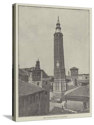 The Leaning Tower of Saragossa--Stretched Canvas Print