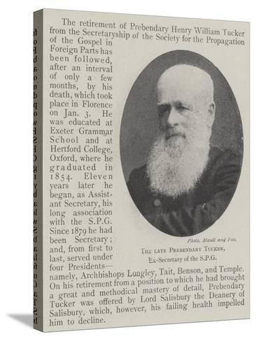 The Late Prebendary Tucker, Ex-Secretary of the Spg--Stretched Canvas Print
