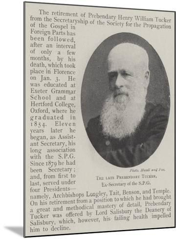 The Late Prebendary Tucker, Ex-Secretary of the Spg--Mounted Giclee Print
