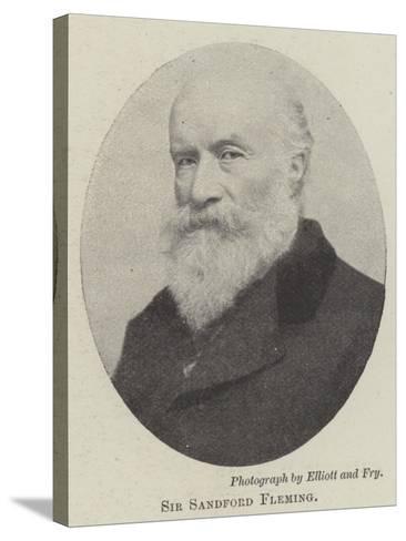Sir Sandford Fleming--Stretched Canvas Print