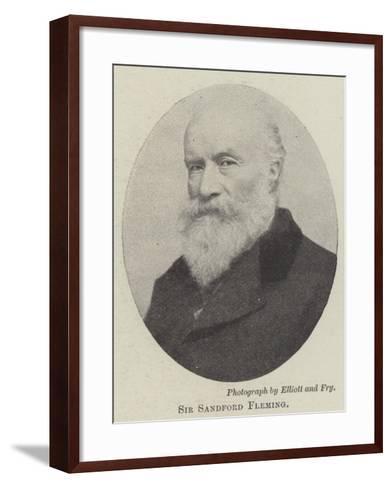 Sir Sandford Fleming--Framed Art Print
