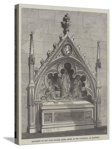 Monument to the Late Colonel Baird Smith, in the Cathedral at Calcutta--Stretched Canvas Print