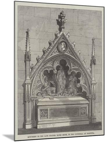 Monument to the Late Colonel Baird Smith, in the Cathedral at Calcutta--Mounted Giclee Print
