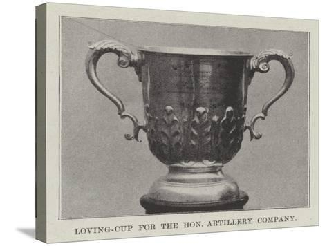 Loving-Cup for the Honourable Artillery Company--Stretched Canvas Print