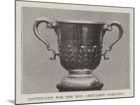Loving-Cup for the Honourable Artillery Company--Mounted Giclee Print