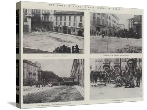 The Riots in Italy, Street Scenes in Milan--Stretched Canvas Print