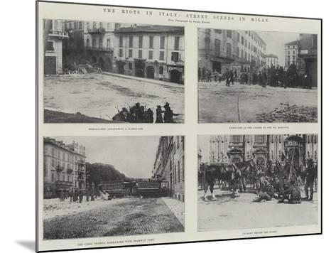 The Riots in Italy, Street Scenes in Milan--Mounted Giclee Print