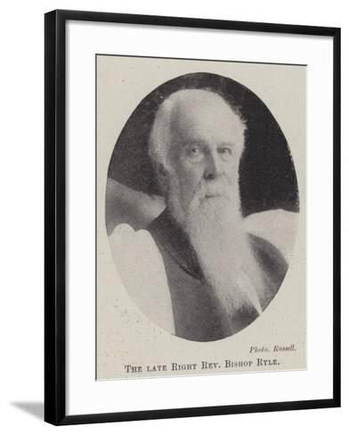 The Late Right Reverend Bishop Ryle--Framed Art Print