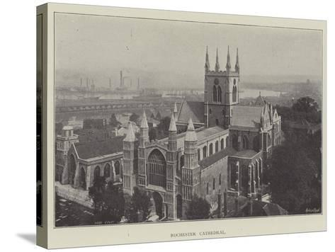 Rochester Cathedral--Stretched Canvas Print