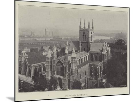 Rochester Cathedral--Mounted Giclee Print