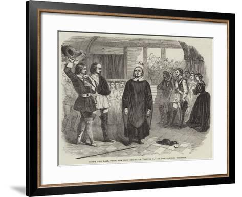 Scene the Last, from the New Drama of Sixtus V, at the Olympic Theatre--Framed Art Print
