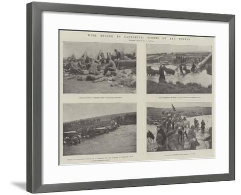 With Buller to Ladysmith, Scenes on the Tugela--Framed Art Print