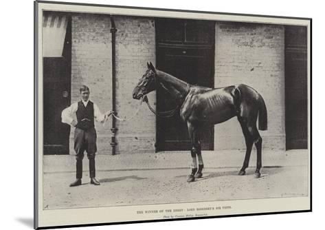 The Winner of the Derby, Lord Rosebery's Sir Visto--Mounted Giclee Print