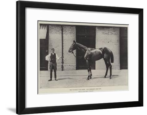 The Winner of the Derby, Lord Rosebery's Sir Visto--Framed Art Print