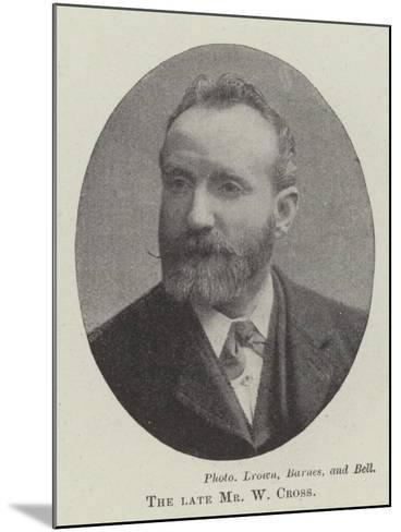 The Late Mr W Cross--Mounted Giclee Print