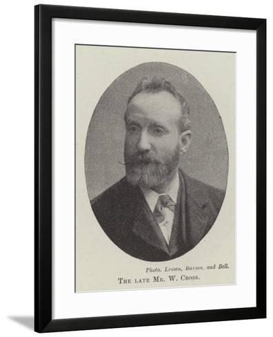 The Late Mr W Cross--Framed Art Print