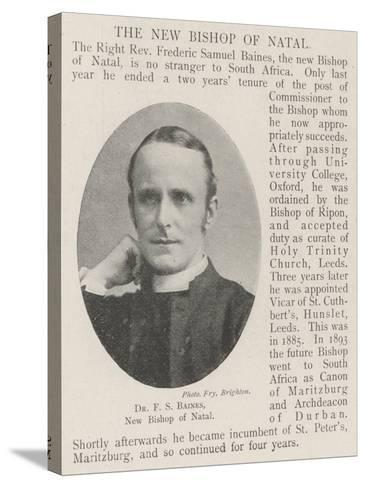 Dr F S Baines, New Bishop of Natal--Stretched Canvas Print