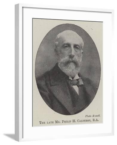The Late Mr Philip H Calderon--Framed Art Print