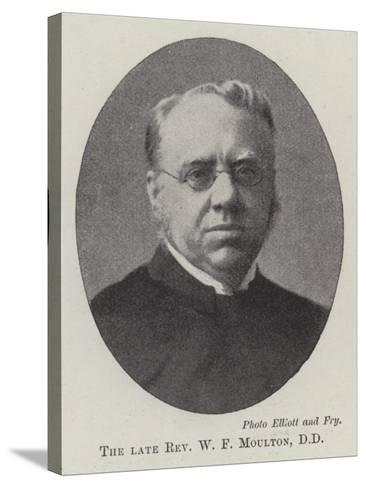 The Late Reverend W F Moulton--Stretched Canvas Print