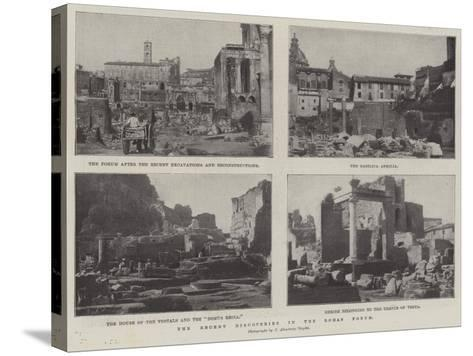 The Recent Discoveries in the Roman Forum--Stretched Canvas Print