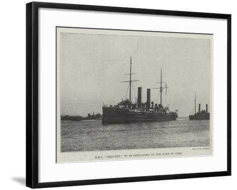 HMS Crescent, to Be Commanded by the Duke of York--Framed Art Print