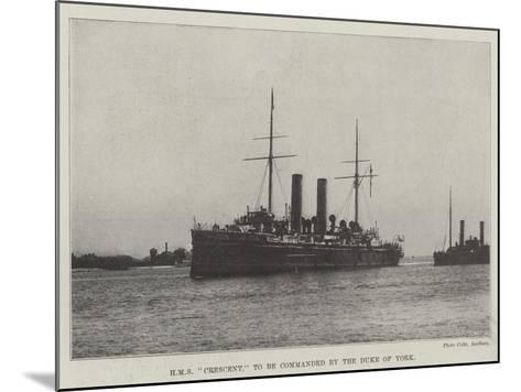 HMS Crescent, to Be Commanded by the Duke of York--Mounted Giclee Print
