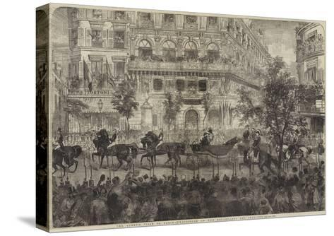 The Queen's Visit to Paris, Procession on the Boulevards Des Italiens--Stretched Canvas Print