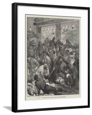 The Workmen's Riots in Berlin, Scene on Thursday Evening, 25 February--Framed Art Print