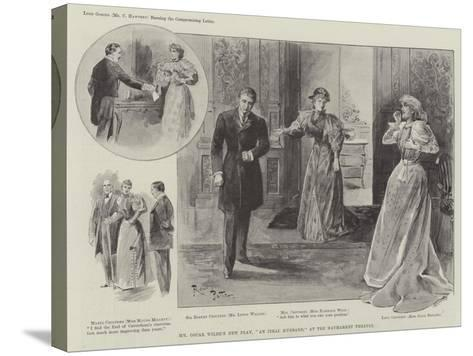 Mr Oscar Wilde's New Play, An Ideal Husband, at the Haymarket Theatre--Stretched Canvas Print