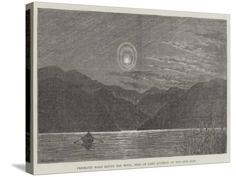 Prismatic Halo Round the Moon, Seen at Lake Lucerne on the 13th Inst--Stretched Canvas Print