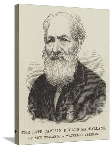 The Late Captain Dugald Macfarlane, of New Zealand, a Waterloo Veteran--Stretched Canvas Print