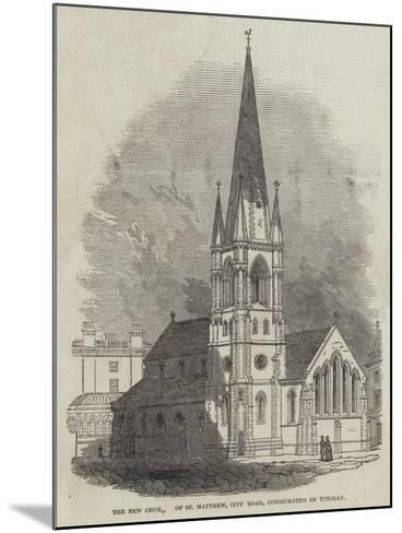The New Church of St Matthew, City Road, Consecrated on Tuesday--Mounted Giclee Print