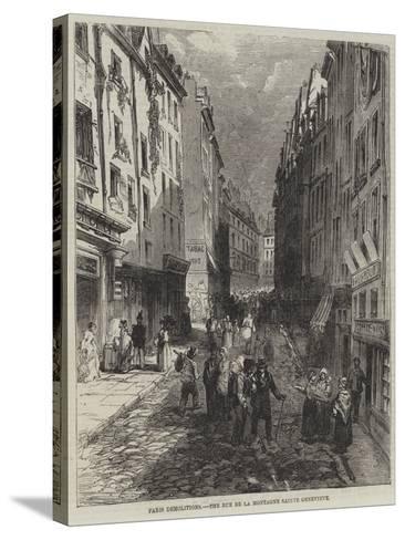 Paris Demolitions, the Rue De La Montagne Sainte Genevieve--Stretched Canvas Print
